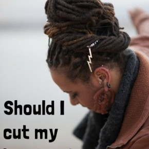 Should I Cut My Locs Off? ~ 5 Questions To Ask Your Self First Before Cutting Your Locs