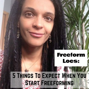 Freeform Locs: 5 Things To Expect When You Start Freeforming